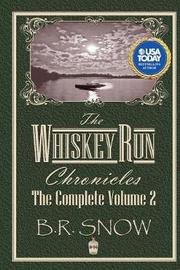 The Whiskey Run Chronicles - Volume 2 by B R Snow image