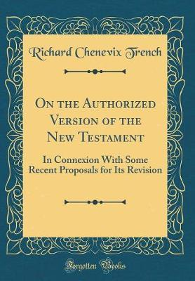 On the Authorized Version of the New Testament by Richard Chenevix Trench image