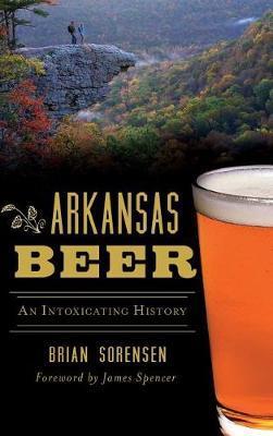 Arkansas Beer by Brian Sorensen