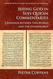 Seeing God in Sufi Qur'an Commentaries by Pieter Coppens