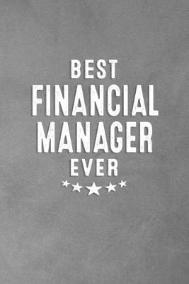 Best Financial Manager Ever Appreciation Notebooks Book Buy Now At Mighty Ape Nz