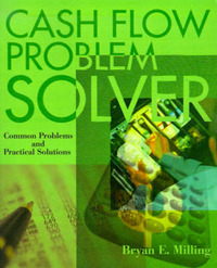 Cash Flow Problem Solver: Common Problems and Practical Solutions by Bryan E Milling image