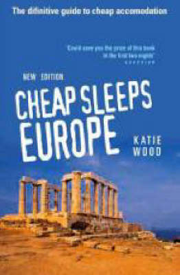 Cheap Sleeps Europe: The Definitive Guide to Cheap Accommodation by Katie Wood image