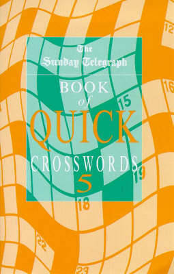 """Sunday Telegraph"" Book of Quick Crosswords: No.5 by ""Sunday Telegraph"" image"