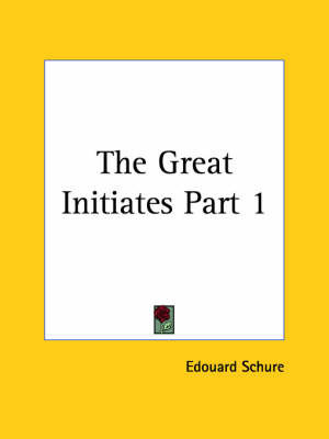 The Great Initiates: v. 1 by Edouard Schure