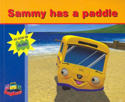 Busy Buses: Sammy Has a Paddle