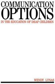Communication Options in the Education of Deaf Children by Wendy Lynas