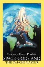 Space-Gods and the Tai-Chi Master by Daumants Elmars Prieditis image