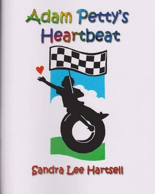 Adam Petty's Heartbeat by Mrs Sandra L Hartsell image
