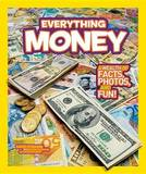 National Geographic Kids Everything Money: A Wealth of Facts, Photos, and Fun! by Kathy Furgang