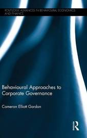 Behavioural Approaches to Corporate Governance by Cameron Elliott Gordon