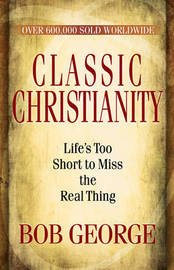 Classic Christianity by Bob George image
