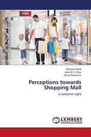 Perceptions Towards Shopping Mall by Jacob Reuban