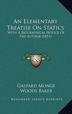 An Elementary Treatise on Statics: With a Biographical Notice of the Author (1851) by Gaspard Monge