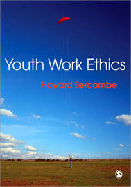 Youth Work Ethics by Howard Sercombe