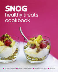 Snog Healthy Treats Cookbook by Pablo Uribe
