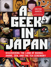 A Geek in Japan by Hector Garcia