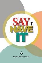 Say It & Have It by Munachimso Nwosu image