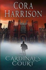 The Cardinal's Court by Cora Harrison