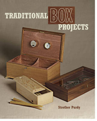 Traditional Box Projects by Strother Purdy