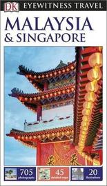 DK Eyewitness Travel Guide Malaysia and Singapore by DK Travel