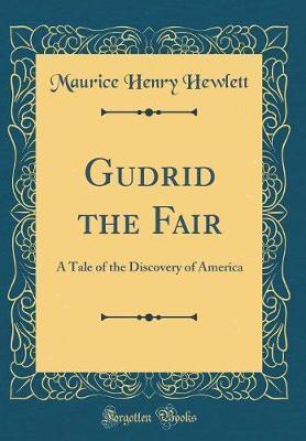Gudrid the Fair by Maurice Henry Hewlett image
