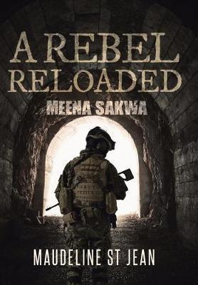 A Rebel Reloaded by Maudeline St Jean