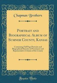 Portrait and Biographical Album of Sumner County, Kansas by Chapman Brothers image