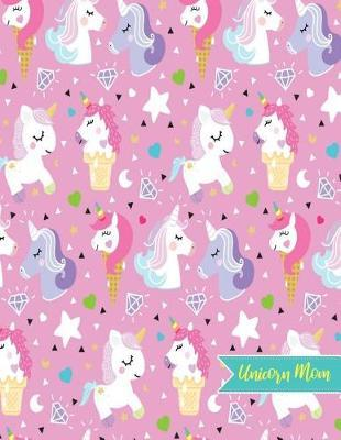 Unicorn Mom by Cadence Hubbard