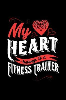 My Heart Belongs to a Fitness Trainer by Dennex Publishing image