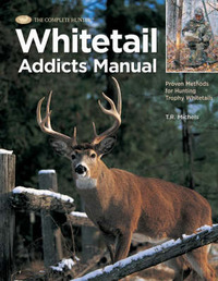 The Complete Hunter Whitetail Addicts Manual by T.R. Michels image