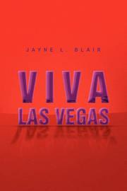 Viva Las Vegas by Jayne L Blair