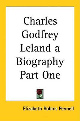 Charles Godfrey Leland a Biography Part One by Elizabeth Robins Pennell image