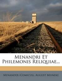 Menandri Et Philemonis Reliquiae... by Menander (Comicus)
