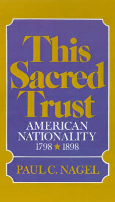 This Sacred Trust by Paul C Nagel