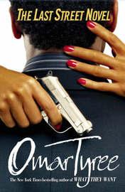 The Last Street Novel by Omar Tyree image