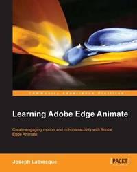 Learning Adobe Edge Animate by Joseph Labrecque