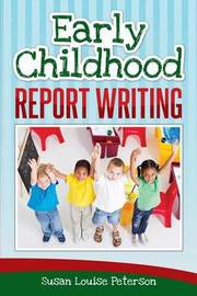 Early Childhood Report Writing by Susan Louise Peterson