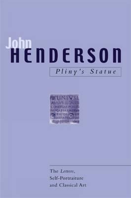 Pliny's Statue by John Henderson