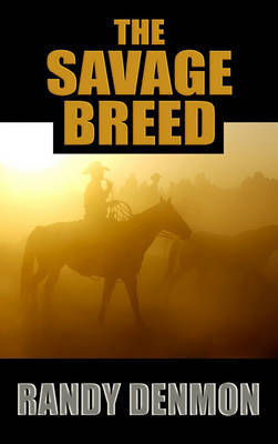 Savage Breed by Randy Denmon image