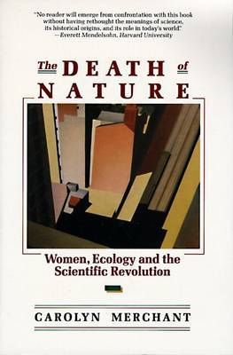 The Death of Nature by Carolyn Nerchant