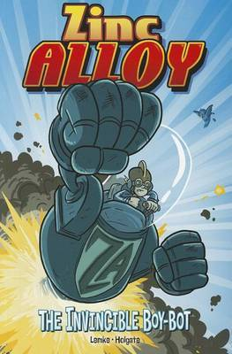 Zinc Alloy: The Invincible Boy-Bot (PB) by Donald Lemke