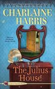 The Julius House (Aurora Teagarden Mysteries #4) by Charlaine Harris