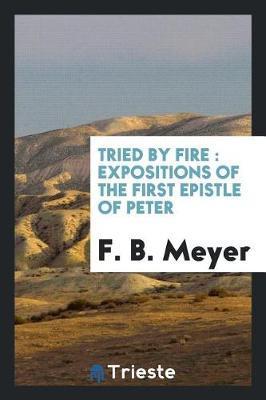 Tried by Fire by F.B. Meyer