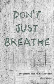 Don't Just Breathe by John Graziano image