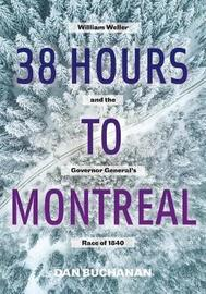 38 Hours to Montreal by Dan Buchanan