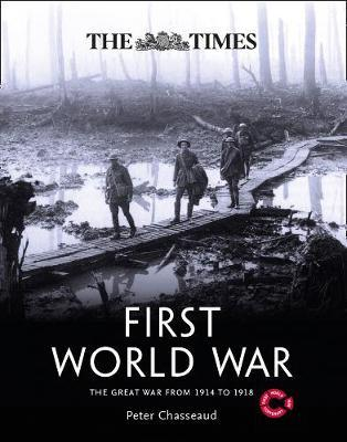 The Times First World War by Peter Chasseaud