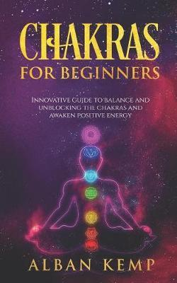 Chakras for Beginners by Alban Kemp