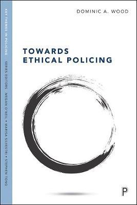 Towards Ethical Policing by Dominic Wood image