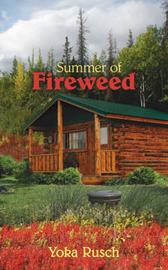 Summer of Fireweed by Yoka Rusch image